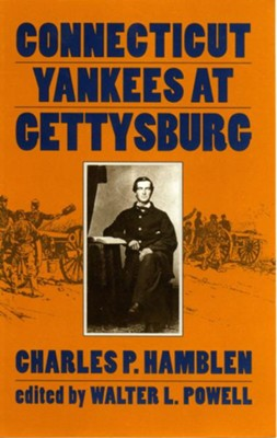 Connecticut Yankees at Gettysburg - eBook  -     Edited By: Walter L. Powell     By: Charles P. Hamblen
