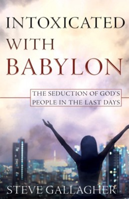 Intoxicated with Babylon - eBook  -     By: Steve Gallagher, David Ravenhill