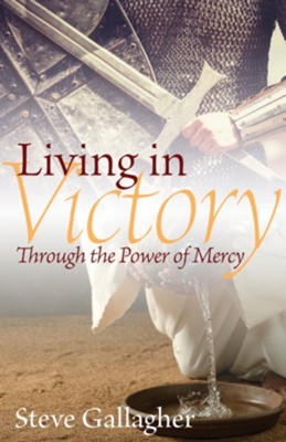 Living In Victory - eBook  -     By: Steve Gallagher