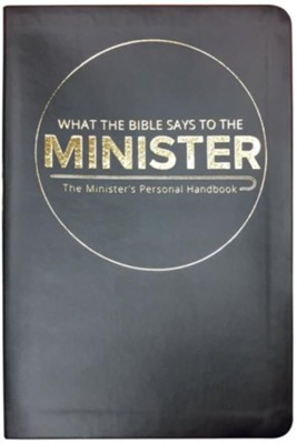 What the Bible Says to the Minister: The Minister's Personal Handbook (Imitation Leather)  -
