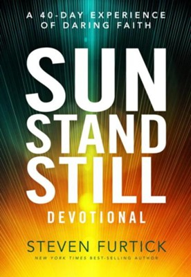 The Sun Stand Still Devotional: A Forty-Day Experience to Activate Your Faith  -     By: Steven Furtick