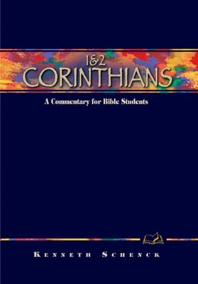 1 & 2 Corinthians: A Commentary for Bible Students - eBook  -     By: Kenneth Schenck