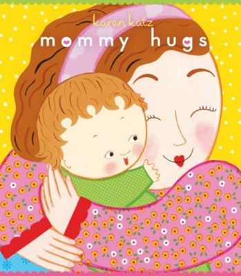 Mommy Hugs: Lap Edition  -     By: Karen Katz