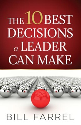 10 Best Decisions a Leader Can Make, The - eBook  -     By: Bill Farrel