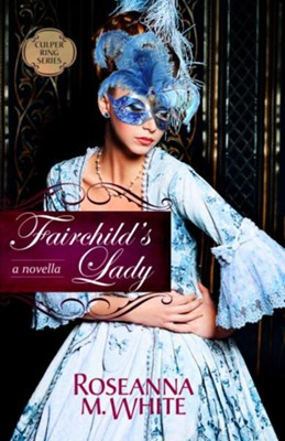 Fairchild's Lady - eBook  -     By: Roseanna M. White