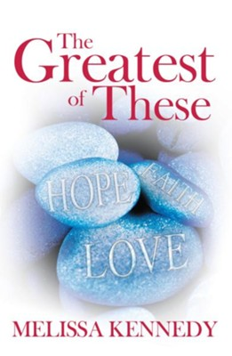 The Greatest of These - eBook  -     By: Melissa Kennedy