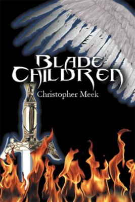 Blade Children - eBook  -     By: Christopher Meek