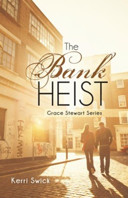 The Bank Heist: Grace Stewart Series - eBook  -     By: Kerri Swick