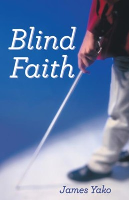 Blind Faith - eBook  -     By: James Yako