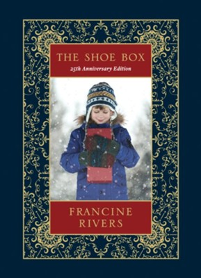 The Shoe Box 25th Anniversary Edition, hardcover  -     By: Francine Rivers