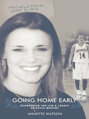 Kayla's Story: Going Home Early - eBook  -     By: Annette Watson
