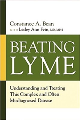 Beating Lyme: Understanding and Treating This Complex and Often Misdiagnosed Disease  -     By: Constance A. Bean, Lesley Ann Fein