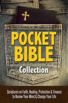 Pocket Bible Collection: Faith, Healing, Finances, and Protection - A Collection of Scriptures to Renew Your Mind and Change Your Life - eBook  -