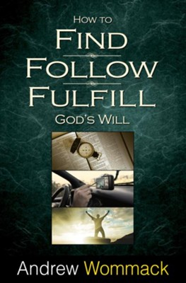 How to Find, Follow, Fulfill God's Will - eBook  -     By: Andrew Wommack