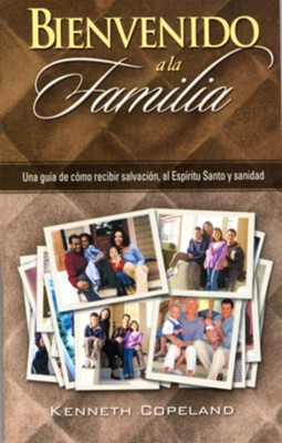 Bienvenido a La Familia: Welcome to the Family - eBook  -     By: Kenneth Copeland