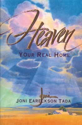 Heaven: Your Real Home - eBook  -     By: Joni Eareckson Tada