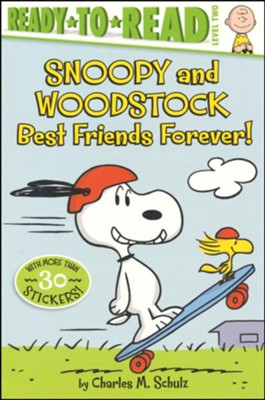 Snoopy and Woodstock Best Friends Forever!  -     By: Charles M. Schulz