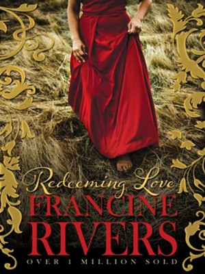 Redeeming Love - eBook  -     By: Francine Rivers