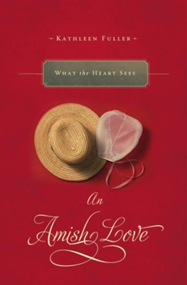What the Heart Sees: An Amish Love Novella - eBook  -     By: Kathleen Fuller