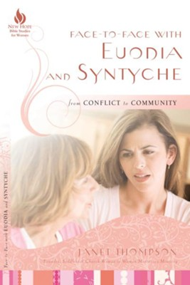 Face to Face with Euodia and Syntyche: From Conflict to Community - eBook  -     By: Janet Thompson