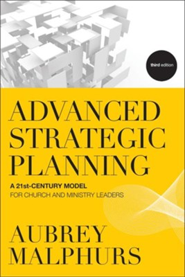 Advanced Strategic Planning: A 21st-Century Model for Church and Ministry Leaders - eBook  -     By: Aubrey Malphurs