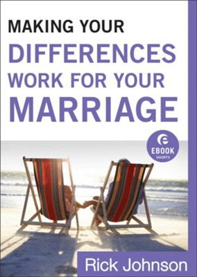Making Your Differences Work for Your Marriage (Ebook Shorts) - eBook  -     By: Rick Johnson