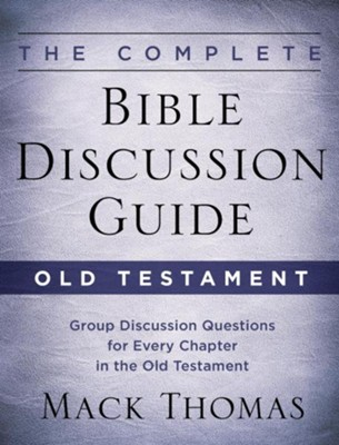 The Complete Bible Discussion Guide: Old Testament - eBook  -     By: Mack Thomas