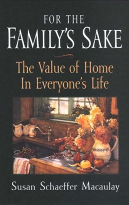 For The Familys Sake   -     By: Susan Schaeffer Macaulay