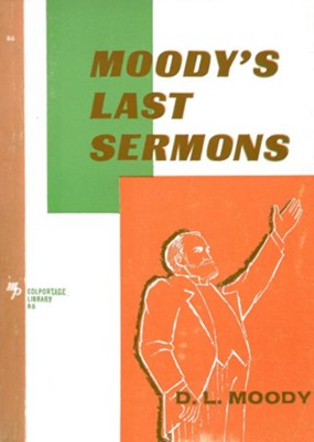 Moody's Last Sermons / New edition - eBook  -     By: D.L. Moody