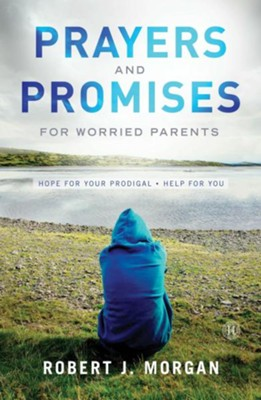 Prayers and Promises for Worried Parents - eBook  -     By: Robert J. Morgan
