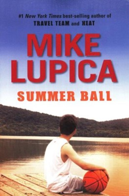 Summer Ball  -     By: Mike Lupica