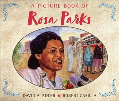 A Picture Book of Rosa Parks  -     By: David A. Adler     Illustrated By: Robert Casilla