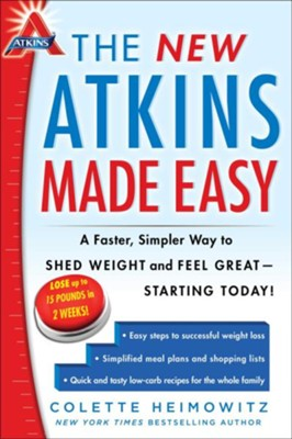 The New Atkins Made Easy: A Faster, Simpler Way to Shed Weight and Feel Great - Starting Today! - eBook  -     By: Colette Heimowitz