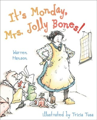 It's Monday, Mrs. Jolly Bones!  -     By: Warren Hanson     Illustrated By: Tricia Tusa