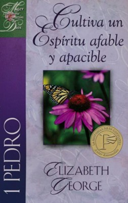 Cultiva un Espiritu Afable y Apacible, 1 Pedro  (Putting on a Gentle and Quiet Spirit: 1 Peter)  -     By: Elizabeth George