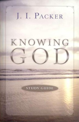 Knowing God, Study Guide   -     By: J.I. Packer