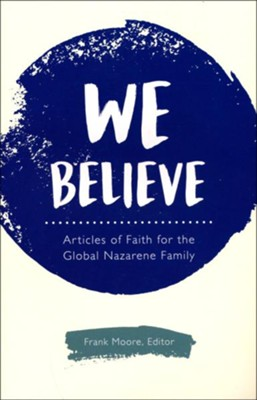 We Believe: Articles of Faith for the Global Nazarene Family  -