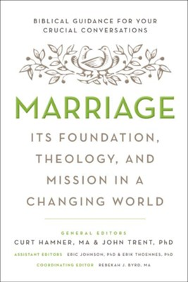 Marriage: Its Foundation, Theology, and Mission in a Changing World  -     Edited By: Curt Hamner, John T. Trent     By: Edited by Curt Hamner & John Trent