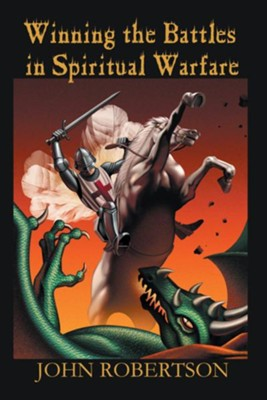 Winning the Battles in Spiritual Warfare - eBook  -     By: John Robertson