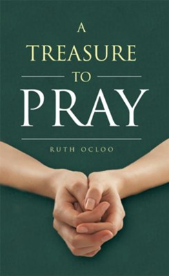 A Treasure to Pray - eBook  -     By: Ruth Ocloo