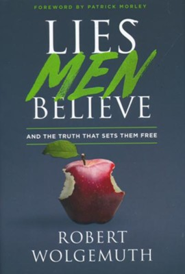 Lies Men Believe: And the Truth That Sets Them Free   -     By: Robert Wolgemuth