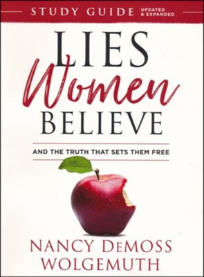 Lies Women Believe Study Guide, updated: And the Truth that Sets Them Free  -     By: Nancy DeMoss Wolgemuth