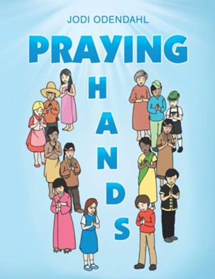 Praying Hands - eBook  -     By: Jodi Odendahl