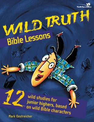 wild truth bible lessons oestreicher mark