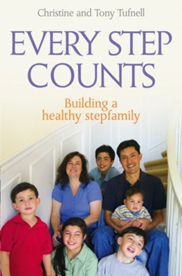 Every Step Counts: Building a Healthy Stepfamily - eBook  -     By: Christine Tufnell, Tony Tufnell