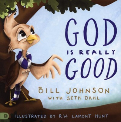 God is Really Good  -     By: Bill Johnson