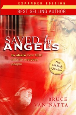 Saved by Angels Expanded Edition: To Share How God Talks to Everyday People - eBook  -     By: Bruce Van Natta