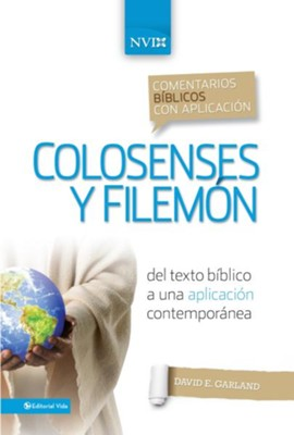 Comentario biblico con aplicacion NVI Colosenses y Filemon: Del texto biblico a una aplicacion contemporanea - eBook  -     By: David E. Garland