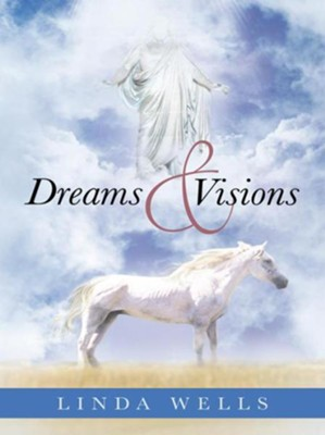 Dreams and Visions - eBook  -     By: Linda Wells
