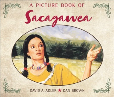 A Picture Book of Sacagawea  -     By: David A. Adler     Illustrated By: Dan Brown
